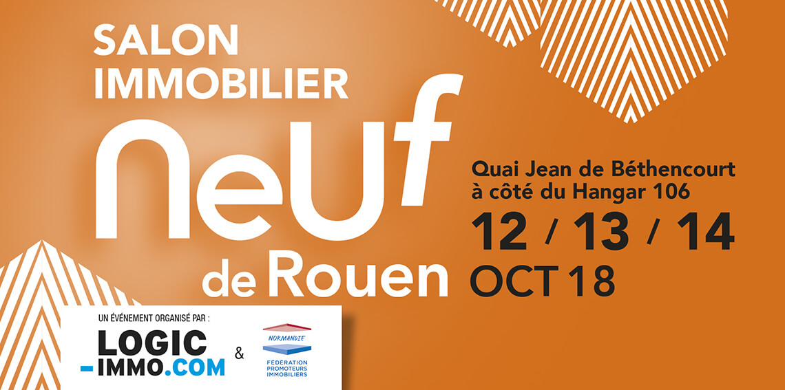 Salon Immobilier Neuf de Rouen - 12, 13 et 14 Octobre 2018